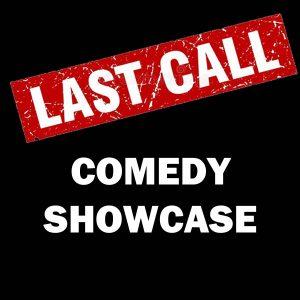 Last Call Comedy Showcase